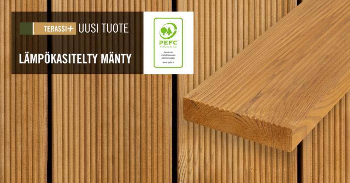 Lämpökäsitelty mänty terassilauta on kaunis vaihtoehto terassillesi. Lämpökäsittelyn ansiosta puussa on hyvä lahonkesto eikä se muuta näkyvästi muotoaan. Puu on täysin luonnollinen ilman lisättyjä kemikaaleja. Terassilaudassa on kaksi eri profiilia käyttöpinnaksi; sileä ja kuvioitu.